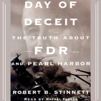 Day of Deceit: The Truth About FDR and Pearl Harbor, Robert Stinnett