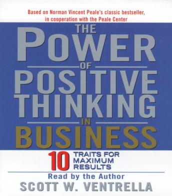 Power Of Positive Thinking in Business: Ten Traits for Maximum Results, Scott W. Ventrella