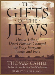 Gifts Of The Jews: How A Tribe of Desert Nomads Changed the Way Everyone Thinks and Feels, Thomas Cahill