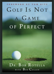 Download Golf Is Not A Game Of Perfect by Bob Rotella