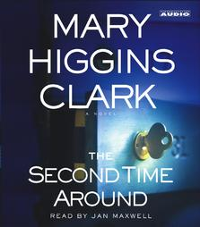 Second Time Around: A Novel, Mary Higgins Clark