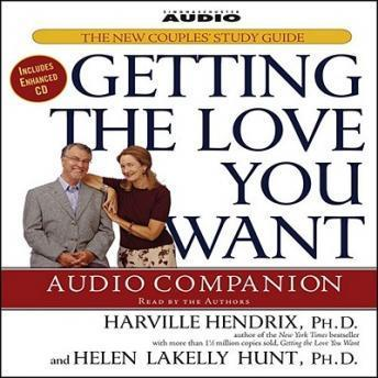 Getting the Love You Want Audio Companion: The New Couples' Study Guide, Helen LaKelly Hunt, Harville Hendrix