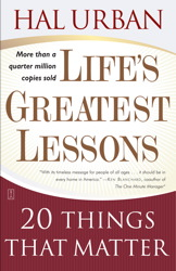 Life's Greatest Lessons : 20 Things That Matter, Hal Urban