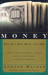 Money: Who Has How Much and Why, Andrew Hacker