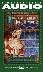 Politically Correct Holiday Stories: For An Enlightened Yultide Season