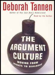 The Argument Culture: Moving from Debate to Dialogue, Deborah Tannen