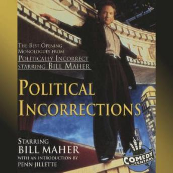 Political Incorrections: The Best Opening Monologues from Politically Incorrect with Bill Maher, Bill Maher