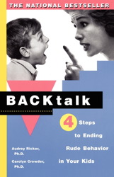 Backtalk: 3 Steps to Stop It Before the Tears and Tantrums Start, Carolyn Crowder, Audrey Ricker