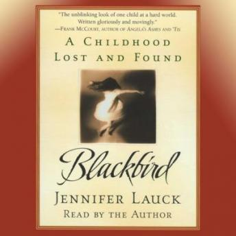 Download Blackbird: A Childhood Lost and Found by Jennifer Lauck