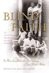 Blind Faith: The Miraculous Journey of Lula Hardaway, Stevie Wonder's Mother, Stacy Brown, Dennis Love