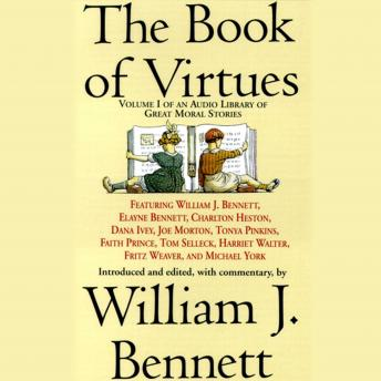 The Book of Virtues: An Audio Library of Great Moral Stories