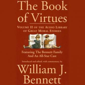 The Book of Virtues Volume II: An Audio Library of Great Moral Stories