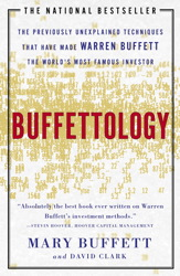 Buffettology: The Previously Unexplained Techniques That Have Made Warren Buffett American's Most Famous Investor, David Clark, Mary Buffett