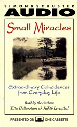 Small Miracles: Extraordinary Coincidences from Everyday Life, Judith Leventhal, Yitta Halberstam