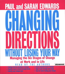 Changing Directions Without Losing Your Way: Manging the Six Stages of Change at Work and in Life, Sarah Edwards, Paul Edwards