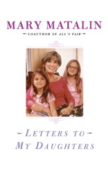 Letters to My Daughters, Mary Matalin