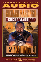 Download Rogue Warrior: Designation Gold by Richard Marcinko, John Weisman