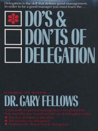 Do's & Don't s of Delegation, Dr. Fellows Gary