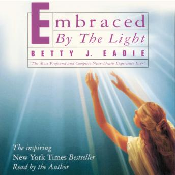 Download Embraced by the Light by Betty J. Eadie