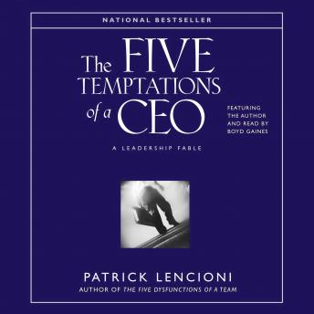 The Five Temptations of a CEO: A Leadership Fable