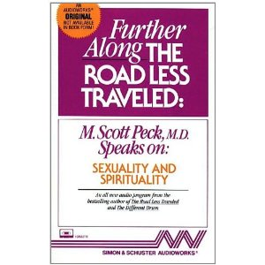 Further Along the Road Less Traveled: Sexuality & Spirituality