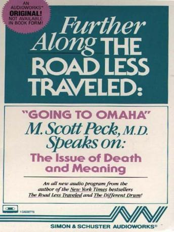 Further Along the Road Less Traveled: Going to Omaha -The Issue of Death and Meaning