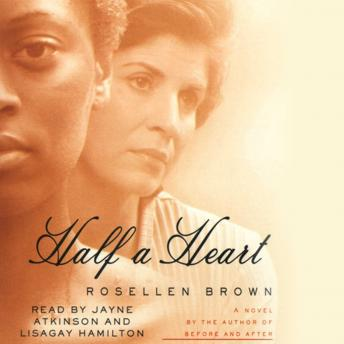 Half A Heart, Rosellen Brown