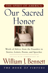 Our Sacred Honor: Stories Letters Songs Poems Speeches Hymns Birth Nation