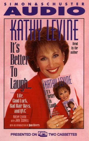 It's Better to Laugh...Life Good Luck Bad Hair Days & QVC, Kathy Levine