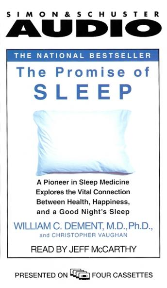Promise of Sleep: A Pioneer in Sleep Medicine Explores the Vital Connection Between Health, Happiness, and A Good Night's Sleep, Christopher Vaughan, William C. Dement