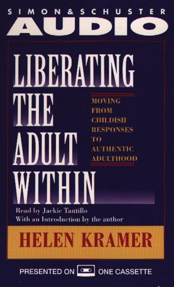 Liberating the Adult Within Moving from Childish Responsibility, Helen Kramer