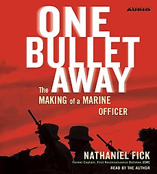 One Bullet Away: The Making of a Marine Officer, Nathaniel Fick