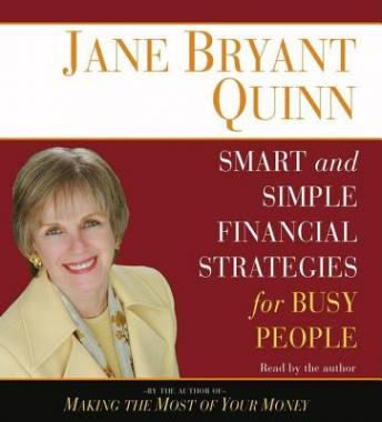 Smart and Simple Financial Strategies for Busy People, Jane Bryant Quinn