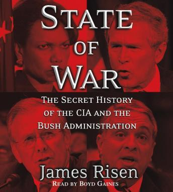 State of War: The Secret History of the CIA and the Bush Administration, James Risen