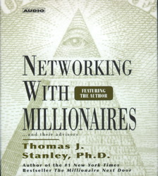 Networking with Millionnaires, Thomas J.  PH.D. Stanley