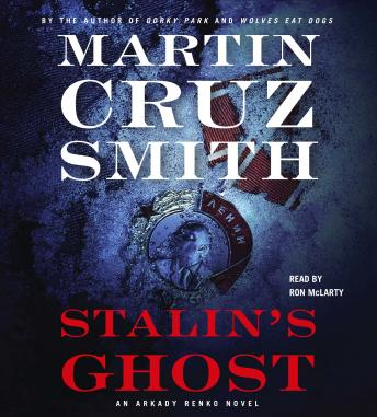 Stalin's Ghost: An Arkady Renko Novel, Martin Cruz Smith