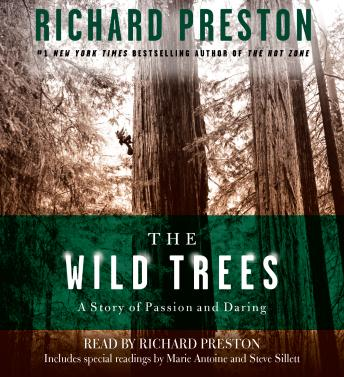 Wild Trees: A Story of Passion and Daring, Richard Preston
