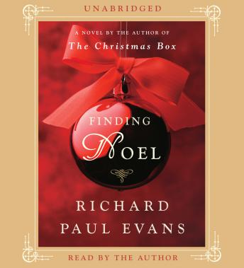 Finding Noel: A Novel, Richard Paul Evans