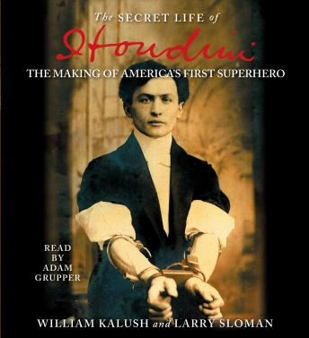 Secret Life of Houdini: The Making of America's First Superhero sample.