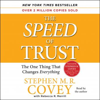 SPEED of Trust: The One Thing that Changes Everything, Stephen M.R. Covey