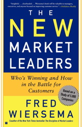New Market Leaders: Who's Winning and How in the Battle for Customers, Fred Wiersema