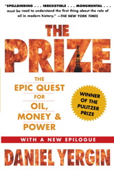 Prize: The Epic Quest for Oil, Money, and Power, Daniel Yergin