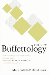 New Buffettology: How Warren Buffett Got and Stayed Rich in Markets Like This and How You Can Too!, David Clark, Mary Buffett