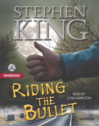 Riding the Bullet, Stephen King