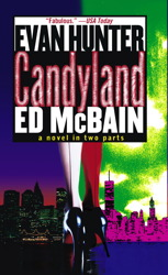 Candyland: A Novel In Two Parts, Ed McBain, Evan Hunter