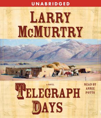 Telegraph Days: A Novel, Larry McMurtry