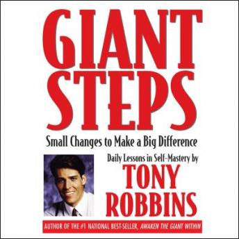 Giant Steps: Small Changes to Make a Big Difference, Tony Robbins