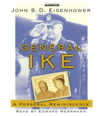 General IKE: A Personal Reminiscence, John Eisenhower