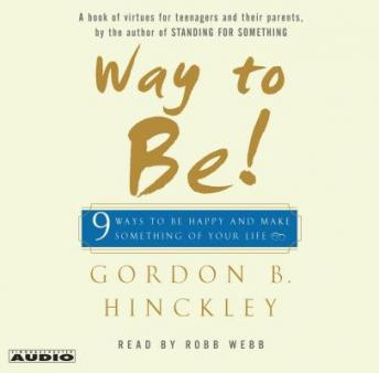 Way to Be!: 9 Rules For  Living the Good Life, Gordon B. Hinckley