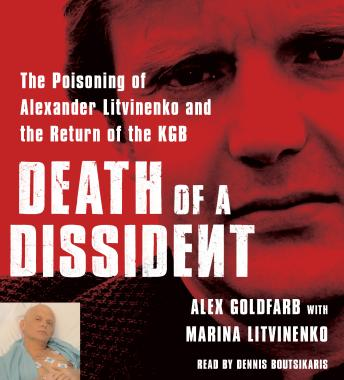 Download Death of a Dissident: The Poisoning of Alexander Litvinenko and the Return of the KGB by Alex Goldfarb, Marina Litvinenko